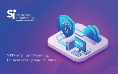 VPN e smart working: sicurezza prima di tutto